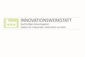 """Veranstaltung // Innovationswerkstatt """"Nachhaltiges Gewerbegebiet südlich der Voltastraße"""" in Hattersheim am Main"""
